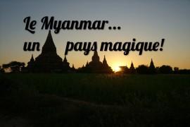 Le Myanmar, un pays tellement…