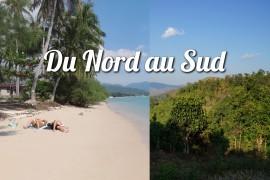La Thaïlande, du Nord au Sud!